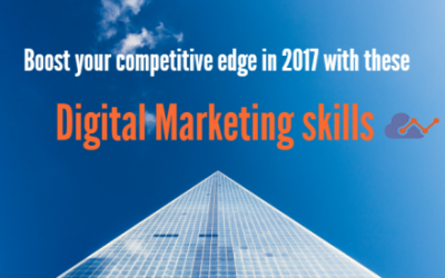 Boost your competitive edge in 2017 with these digital marketing skills